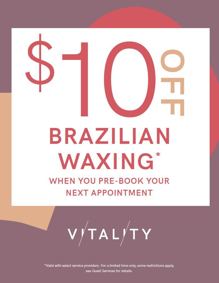 VMS 10 Off Brazil Wax, Vitality Medi Spa
